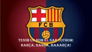 ♫♫♫ Barça Himnusz / El Cant del Barça  Anthem  ♫♫♫