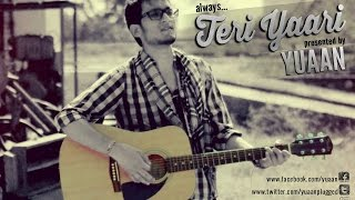 The New Friendship Anthem | Teri Yaari - Yuaan [OFFICIAL VIDEO *HD]