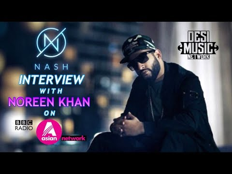 NASH LATEST INTERVIEW WITH NOREEN KHAN   BBC ASIAN NETWORK   23-11-2017