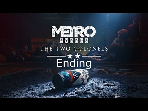 Metro Exodus: The two Colonels Ending |