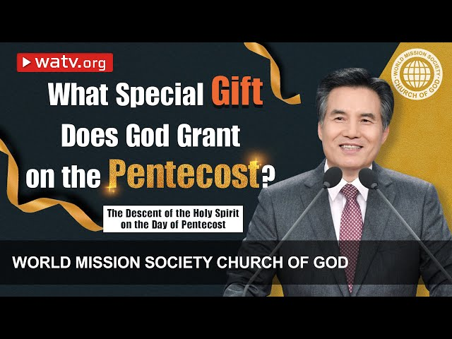 The Descent of the Holy Spirit on the Day of Pentecost [World Mission Society Church of God]