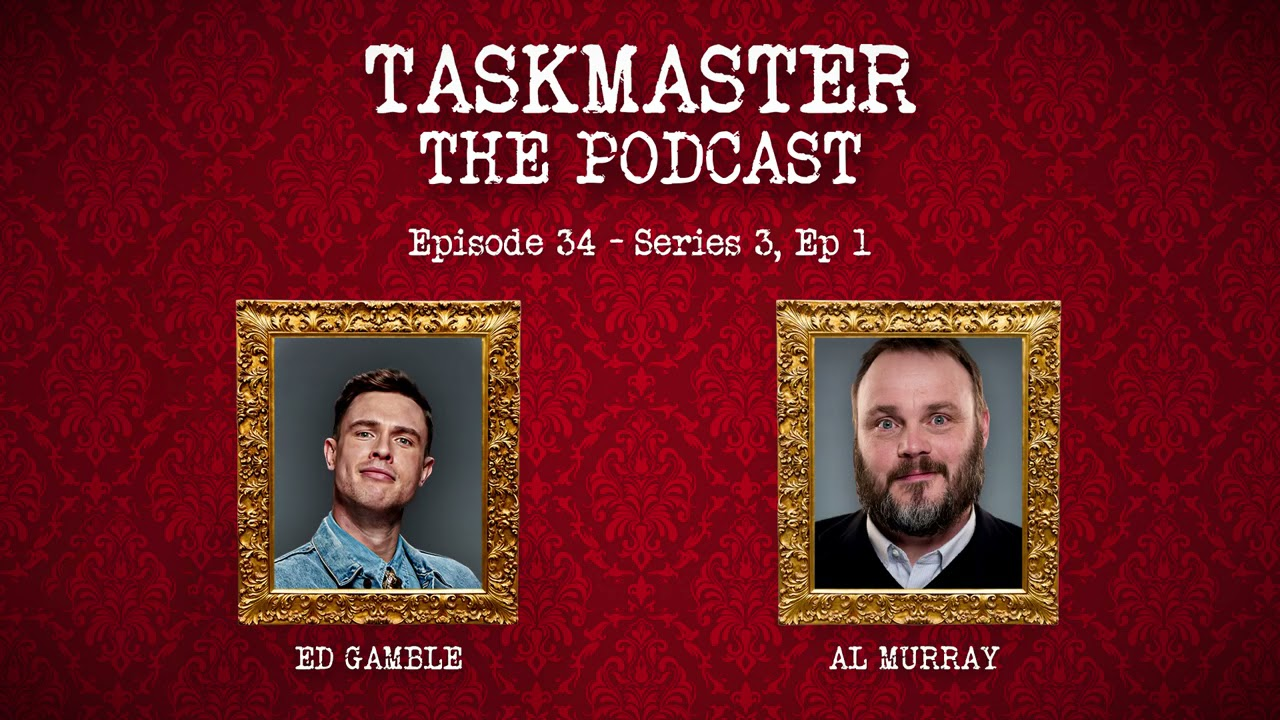 Download Taskmaster: The Podcast - Discussing Series 3, Episode 1   Ft. Al Murray