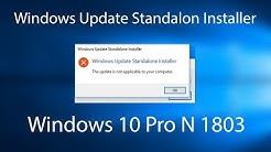 Windows 10 Pro N 1803 update standalone installer How to Fix All Windows 10 Update  x32-Bit x64-Bit