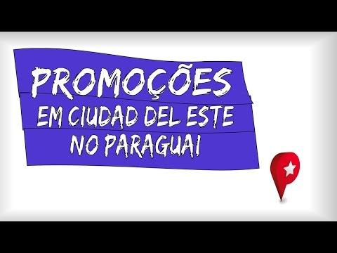 Promoções em Ciudad Del Este no Paraguai (Jul/2016)