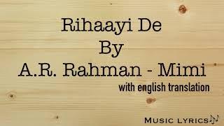 Rihaayi De - A.R. Rahman - Mimi (Video Lyrics with English translation)