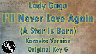 Lady Gaga - I'll Never Love Again Karaoke Instrumental Lyrics Cover Original Key G