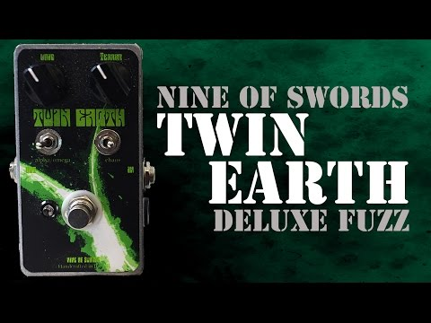 Nine Of Swords Twin Earth Deluxe Fuzz Pedal Demo