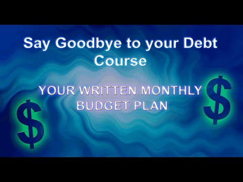 Say Goodbye to Your Debt Course – Your Written Monthly Budget Plan