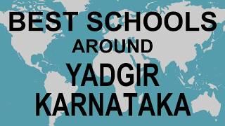 Best Schools around Yadgir, Karnataka   CBSE, Govt, Private, International | Vidhya Clinic