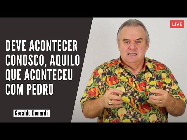Deve acontecer conosco, aquilo que aconteceu com Pedro - Ap. Denardi - Live 21/03