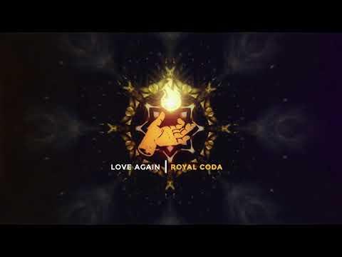 Royal Coda - Love Again