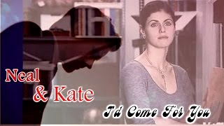 Neal & Kate    I'd Сome For You