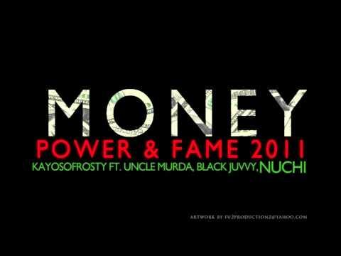 MONEY POWER & FAME 2011 - KAYOSOFROSTY FT UNCLE MURDA ...