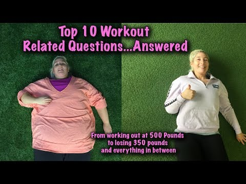 Top 10 Workout Related Questions and Answers After Losing 350 Pounds