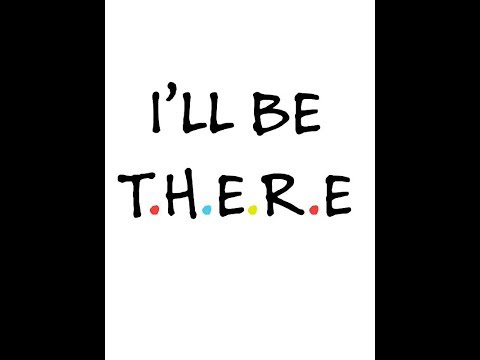I'LL BE THERE - 1 HOUR