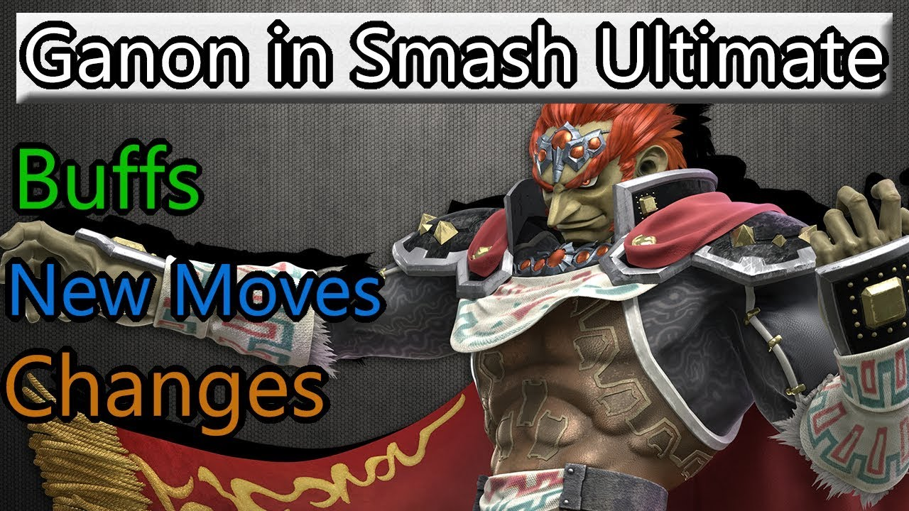 Ganondorf In Smash Ultimate Buffs And Changes