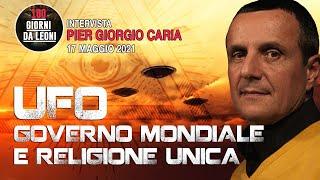 """#UFO, GOVERNO MONDIALE E #RELIGIONE UNICA: """"100 Giorni da Leoni"""" intervista Pier Giorgio #Caria"""