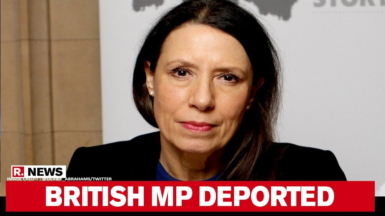 Download British MP deported from India to Dubai, Indian govt sends a clear message