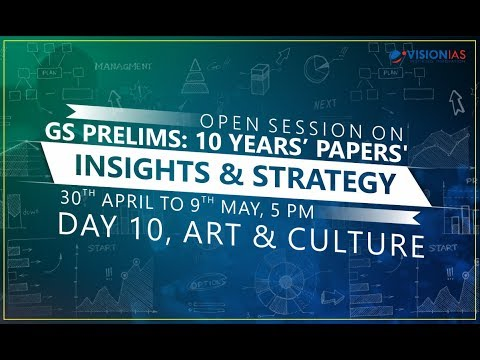 Open Session | GS Prelims : 10 Years' Papers' Insights & Strategy | Part 10 - Art & Culture