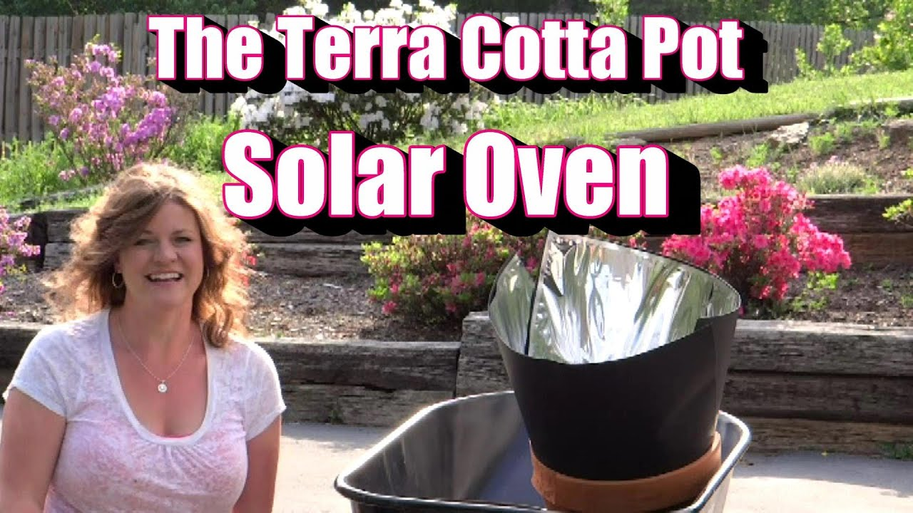 The Terra Cotta Solar Oven Repurposing A Pot Container Youtube