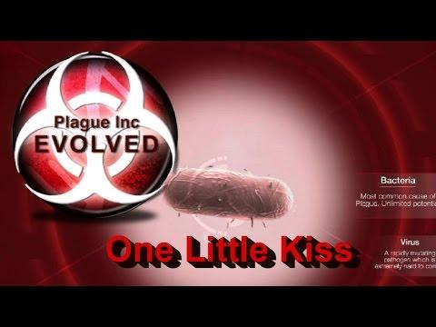 One Little Kiss --- Plague INC. Evolved