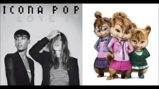 I Love It - Icona Pop (Chipmunk Version)