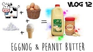 Vlog America 12 - Eggnog: Che Cos'è E La Sua Storia (+peanut Butter)