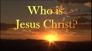 Who Is Jesus Christ? Documentary