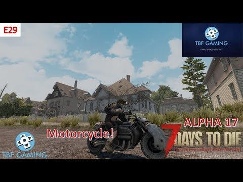 Finally A Motorcycle E29 7 Days To Die Alpha 17 7d2d A17 Tbf