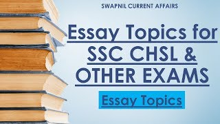 MOST EXPECTED ESSAY TOPICS FOR SSC CHSL EXAM 2016-17 DESCRIPTIVE PAPER SSC CHSL EXAM
