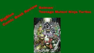 Bigblue Comic book review Batman/Teenage mutant ninja turtles