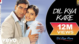 Sing along to the love song 'dil kya kare' from bollywood film dil kare featuring ajay devgan & kajol. name - movie ...