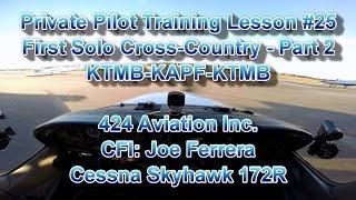 Private Pilot Flight Training, Lesson #25 - Part 2: First Solo Cross-Country KTMB-KAPF-KTMB