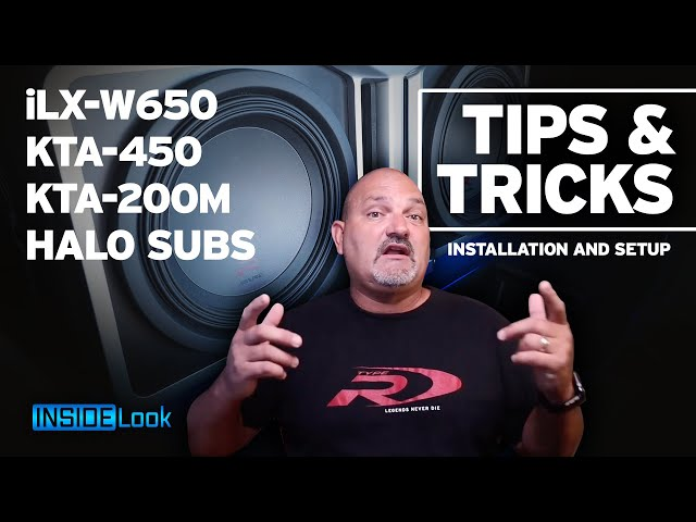 Install and Setup Tips and Tricks (iLX-W650, KTA-450, KTA-200M, Halo Subs)