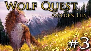 Glade of the Golden WOLF!! 🐺 WOLF QUEST 3: Golden Lily • #3