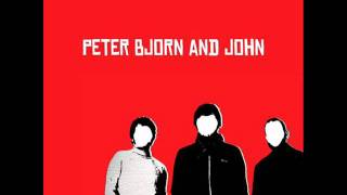 Peter Bjorn & John - It Don
