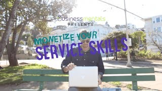 Monetize Your Service Skills Online Course Trailer