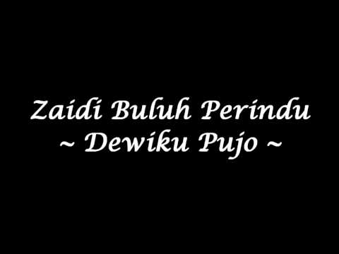 Zaidi Buluh Perindu - Dewiku Pujo (High Quality)