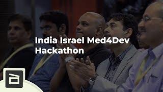 India Israel Med4Dev Hackathon 2016 at T Hub, Hyderabad | Glimpses Video | Amplify