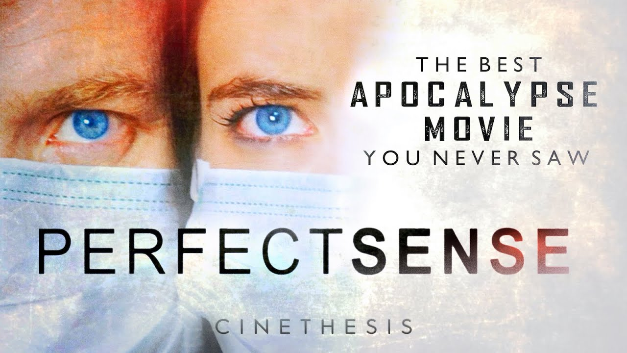 Download Perfect Sense - The Best Apocalypse Movie You Never Saw | CINETHESIS