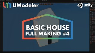 Basic House #4 - UModeler Tutorial