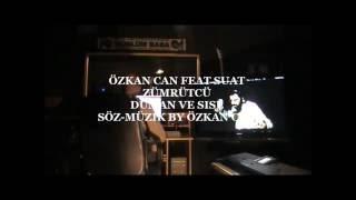 DUMAN VE SISE - ÖZKAN CAN feat SUAT ZÜMRÜTCÜ 2016