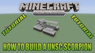 Minecraft Xbox Edition Tutorial How To Build A UNSC Scorpion