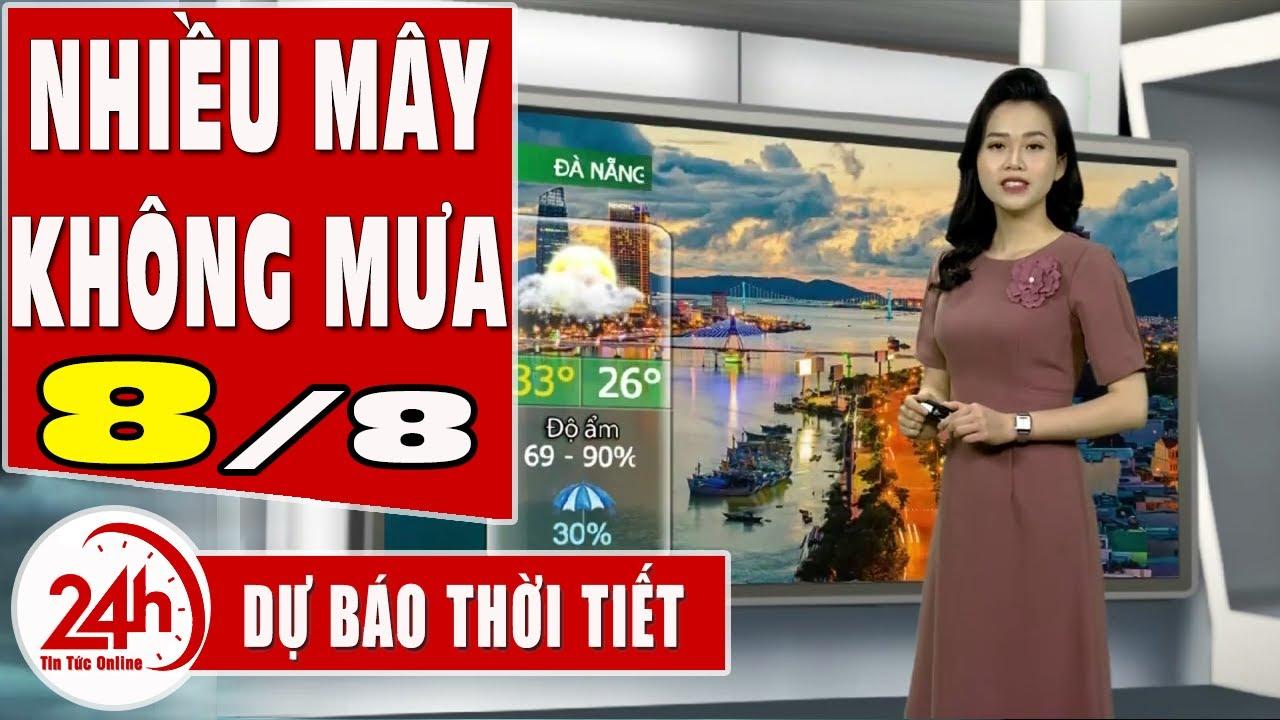 Dự báo thời tiết ngày 8 tháng 8 năm 2020 Dự báo thời tiết ngày mai và 3 ngày tới mới nhất | TT24h