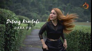 Dara Fu - Datang Kembali (Official Music Video)