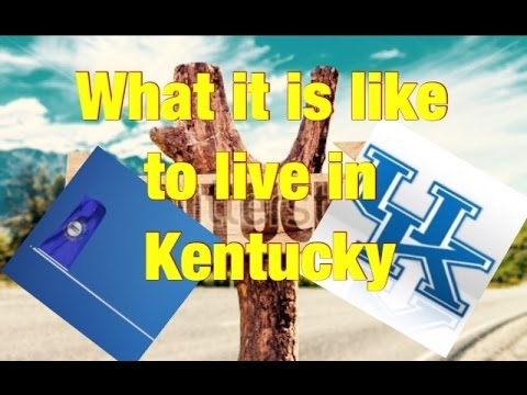 What is it like to live in Kentucky?