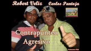 Robert Veliz Y Carlos Pantoja - Contrapunteo Agresivo