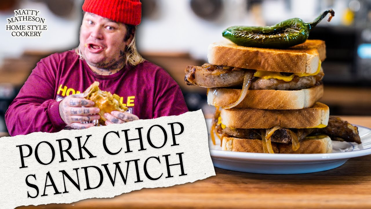 The Ultimate Pork Chop Sandwich | Home Style Cookery with Matty Matheson
