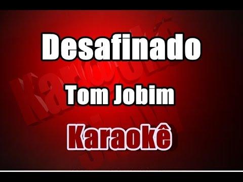 Desafinado - Tom Jobim - Karaokê