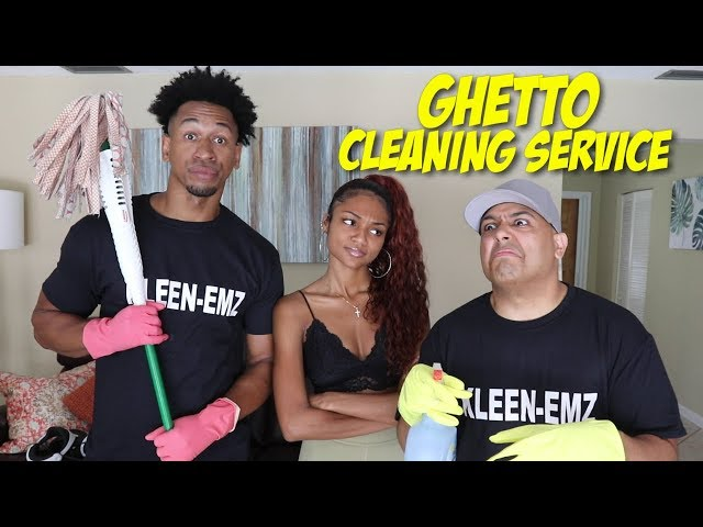 GHETTO CLEANING SERVICE!